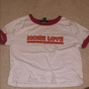"Forever 21 ""More Love"" Shirt"